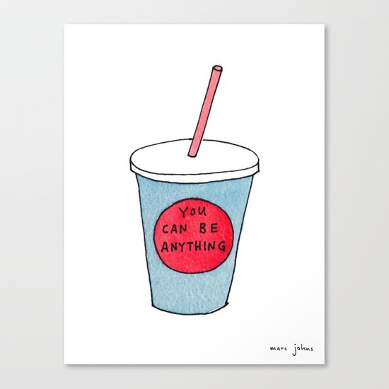 you can be anything Canvas Print