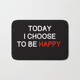 Today I choose to be happy Bath Mat