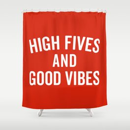 High Fives & Good Vibes Quote Shower Curtain