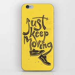 Just Keep Moving iPhone Skin
