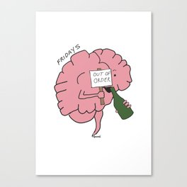 The Problem with my Brain - Friday  Canvas Print