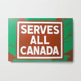 Serves all Canada Metal Print
