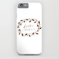 Hello October! iPhone 6s Slim Case
