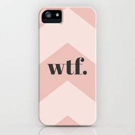 WTF Chevron iPhone Case
