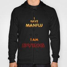 I have MAN Flu  Hoody