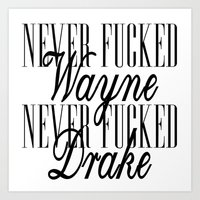 minaj Art Prints featuring Never F'd Wayne by Sincere