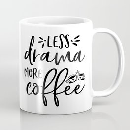 BUT FIRST COFFEE, Kitchen Wall Art,Kitchen Decor,Coffee Sign,Less Drama More Coffee Coffee Mug