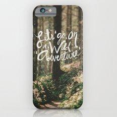 Let's Go on a Wild Adventure Slim Case iPhone 6