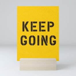Keep Going black and white graphic design typography poster funny inspirational quote Mini Art Print