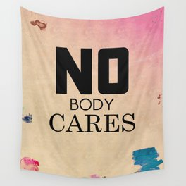 NoBody Cares (Grunge) Wall Tapestry