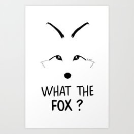 What the fox ? Art Print