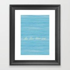 The Blue Blue Sea Framed Art Print