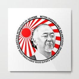 """Mr Miyagi said: """"Better learn balance. Balance is key. Balance good, karate good. Everything good."""" Metal Print"""