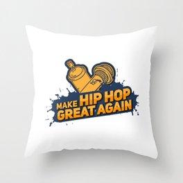 Make Hip Hop Great Again Gift Throw Pillow