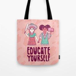 Educate Yourself Tote Bag