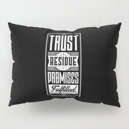 Lab No. 4 Trust Residue Of Promises Fulfilled Inspirational Quotes Pillow Sham