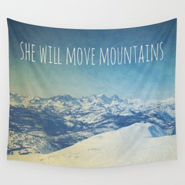She will move mountains Wall Tapestry