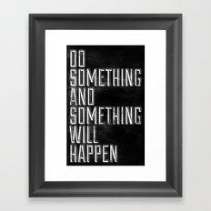 Do Something Framed Art Print