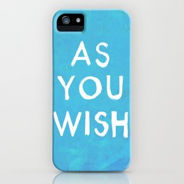 AS YOU WISH iPhone Case