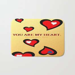 You are my heart. Bath Mat