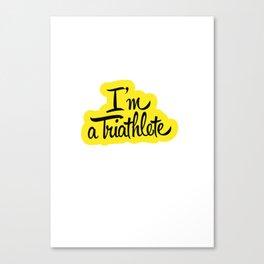 I'm a triathlete Canvas Print