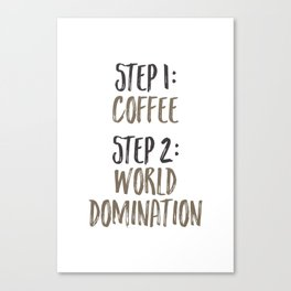 Coffee and World Domination Canvas Print
