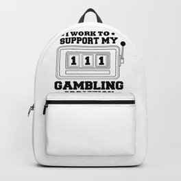 Fun Slot Machine I Work to Support My Gambling Habit Backpack