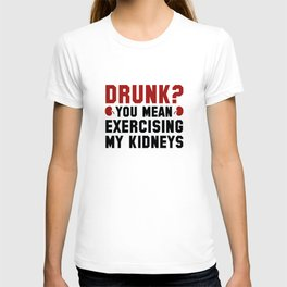 Exercising My Kidneys T-shirt