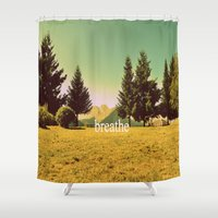 breathe Shower Curtains featuring Breathe by ARTbyJWP