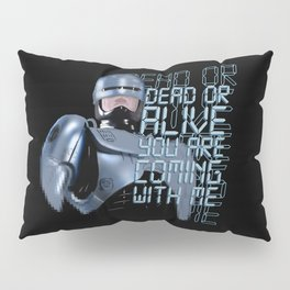 Dead or alive Pillow Sham
