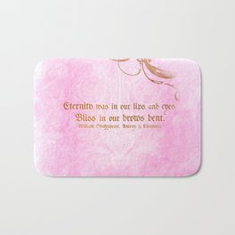 Eternity was in our lips  - Cleopatra - Shakespeare Love Quote Bath Mat