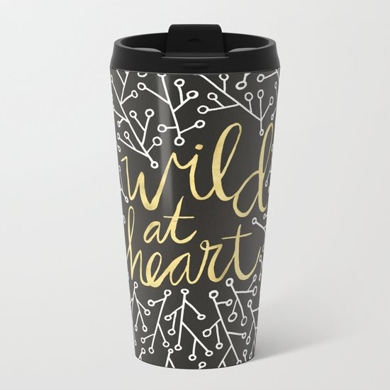 Wild at Heart – White and Gold on Black Metal Travel Mug