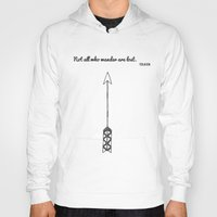 tolkien Hoodies featuring Tolkien Quote 'Not All Who Wander Are Lost' Quote Print with Arrow  by darci madlung | dproject art + design