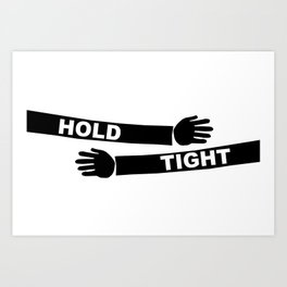 Hang Tight Art Print