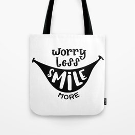 Worry less smile more Tote Bag