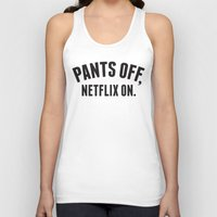 netflix Tank Tops featuring Pants Off, Netflix On by Lane Fayssoux