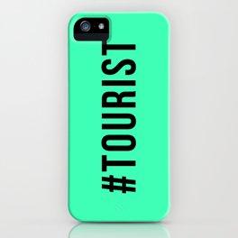 TOURIST iPhone Case