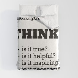 Before you speak... THINK! Comforters