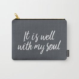 IT Is Well With My Soul Carry-All Pouch