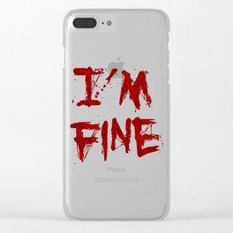 I'm Fine Clear iPhone Case