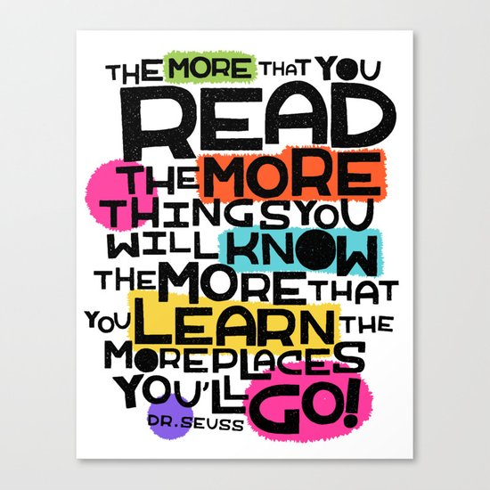 the more you that you read Canvas Print