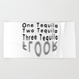 One Tequila Two Tequila Three Tequila FLOOR Beach Towel
