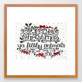 Merry Christmas Ya Filthy Animals Framed Art Print