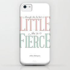 Though She Be But Little She is Fierce #society6  iPhone 5c Slim Case