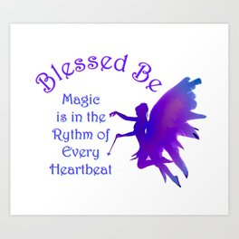 Blessed Be Fairy Magic Wicca Saying Art Print