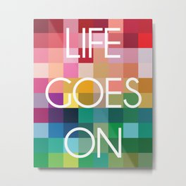 Life Goes On - Colorful Pixel Color Blocks Metal Print