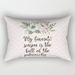 MY FAVORITE SEASON IS THE FALL OF THE PATRIARCHY Rectangular Pillow