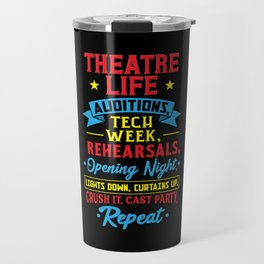 Funny Theater Life For Actors Travel Mug