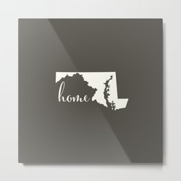 Maryland is Home - White on Charcoal Metal Print