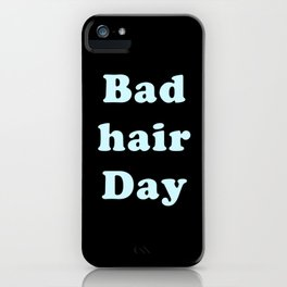 Bad Day Ugly Hair Haircut Hairstyle iPhone Case